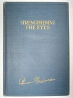 Strengthening the Eyes by Bernarr A. MacFadden